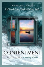 Contentment : The Secret to Lasting Calm - Richard Swenson, Dr