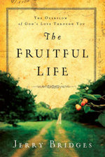 The Fruitful Life : The Overflow of God's Love Through You - Jerry Bridges