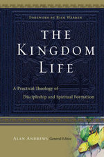 The Kingdom Life : A Practical Theology of Discipleship and Spiritual Formation - Dallas Willard