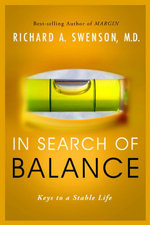 In Search of Balance : Keys to a Stable Life - Richard Swenson