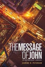The Message Gospel of John : Message