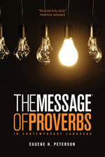 The Book of Proverbs : The Message - Eugene H. Peterson