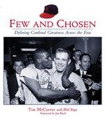 Few and Chosen Cardinals : Defining Cardinal Greatness Across the Eras - Tim McCarver