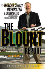 The Blount Report : NASCAR's Most Overrated & Underrated Drivers, Cars, Teams, and Tracks - Terry Blount
