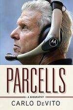 Parcells : A Biography - Carlo DeVito