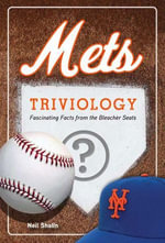 Mets Triviology : Fascinating Facts from the Bleacher Seats - Neil Shalin
