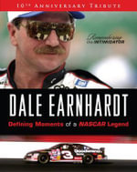 Dale Earnhardt : Defining Moments of a NASCAR Legend: 10th Anniversary Tribute: Remembering the Intimidator - Michael Fresina