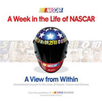 A Week in the Life of NASCAR : A View from Within
