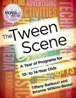 The Tween Scene : A Year of Programs for 10- To 14-Year Olds - Tiffany Balducci