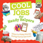 Cool Jobs for Handy Helpers : Ways to Make Money Doing Home Services eBook: Ways to Make Money Doing Home Services eBook - Pam Scheunemann