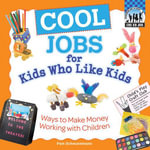 Cool Jobs for Kids Who Like Kids : Ways to Make Money Working with Children eBook: Ways to Make Money Working with Children eBook - Pam Scheunemann