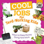 Cool Jobs for Yard-Working Kids : Ways to Make Money Doing Yard Work eBook: Ways to Make Money Doing Yard Work eBook - Pam Scheunemann