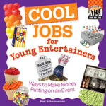Cool Jobs for Young Entertainers : Ways to Make Money Putting on an Event eBook: Ways to Make Money Putting on an Event eBook - Pam Scheunemann