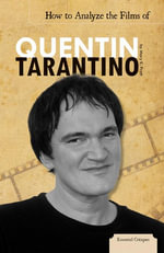 How to Analyze the Films of Quentin Tarantino eBook - Mary K. Pratt