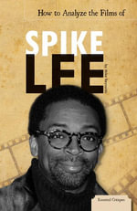 How to Analyze the Films of Spike Lee - Mike Reynolds