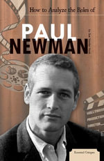 How to Analyze the Roles of Paul Newman - Sue Vander Hook