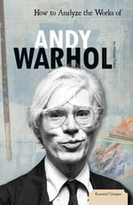 How to Analyze the Works of Andy Warhol - Michael Fallon