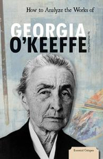 How to Analyze the Works of Georgia O'Keeffe - Michael Fallon