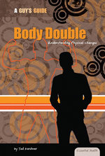 Body Double : Understanding Physical Changes - Tad Kershner