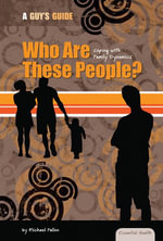 Who Are These People? : Coping with Family Dynamics eBook: Coping with Family Dynamics eBook - Michael Fallon