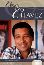 Cesar Chavez : Crusader for Labor Rights - Kekla Magoon