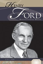 Henry Ford : Manufacturing Mogul eBook: Manufacturing Mogul eBook - M. J. York