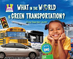 What in the World Is Green Transportation? eBook - Oona Gaarder-Juntti