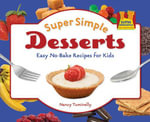 Super Simple Desserts : Easy No-Bake Recipes for Kids - Nancy Tuminelly