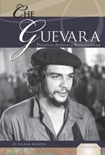 Che Guevara : Political Activist & Revolutionary - Valerie Bodden