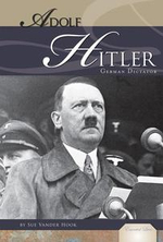 Adolf Hitler : German Dictator - Sue Vander Hook