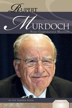 Rupert Murdoch : News Corporation Magnate - Sue Vander Hook