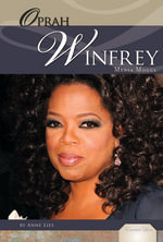 Oprah Winfrey : Media Mogul - Anne Lies
