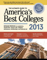 The Ultimate Guide to America's Best Colleges 2013 - , Gen Tanabe