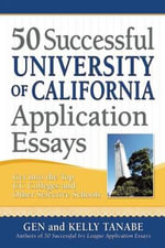 50 Successful University of California Application Essays : Get into Stanford & Other Top Colleges - Gen Tanabe