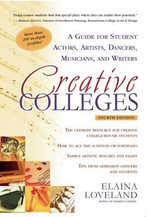 Creative Colleges : A Guide for Student Actors, Artists, Dancers, Musicians & Writers - Elaina Loveland