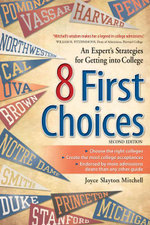 8 First Choices : An Expert's Strategies for Getting Into College - Joyce Slayton Mitchell