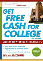 Get Free Cash for College : Secrets to Winning Scholarships - Gen Tanabe