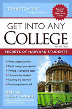 Get Into Any College : Secrets of Harvard Students - Gen Tanabe