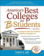 America's Best Colleges for B Students - Tamra B. Orr
