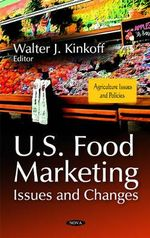 U.S. Food Marketing : Issues & Changes