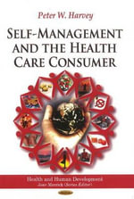 Self-Management & the Health Care Consumer - Peter William Harvey