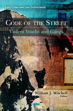 Code of the Street : Violent Youths & Gangs