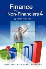 Finance for Non-Financiers 4 : Spoiler Alert-this Is Not a Children's Story! - Jose Saul Velasquez Restrepo