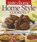 Taste of Home Home Style Cooking : 350 Favorites from Real Home Cooks! - Taste of Home