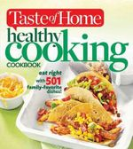 Taste of Home Healthy Cooking Cookbook : Eat Right with 501 Family-Favorite Dishes! - Taste of Home