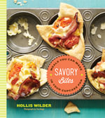 Savory Bites : Meals You Can Make in Your Cupcake Pan - Hollis Wilder