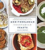 Mediterranean Vegetarian Feasts - Aglaia Kremezi
