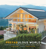 Prefabulous World : Energy-efficient and Sustainable Homes Around the Globe - Sheri Koones
