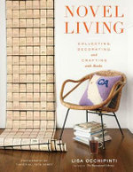 Novel Living : Collecting, Decorating, and Crafting With Books - Lisa Occhipinti