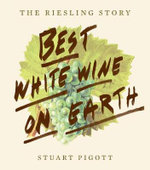 Best White Wine on Earth : The Riesling Book - Stuart Pigott